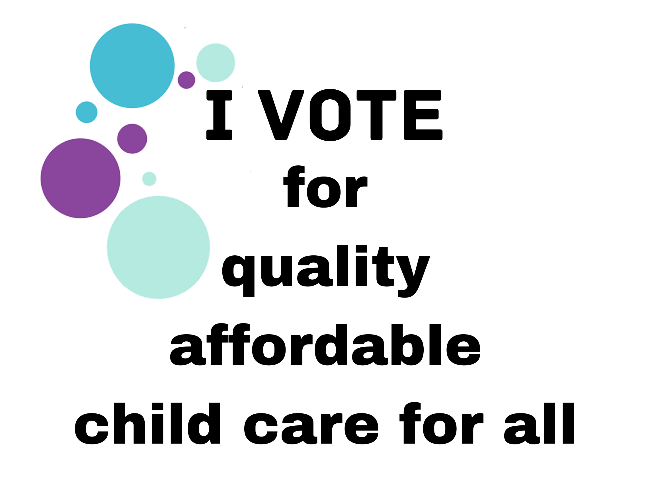 """full colour sign """"I vote for quality affordable child care for all"""""""